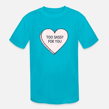 Sassy too sassy for you - Kids' Sport T-Shirt
