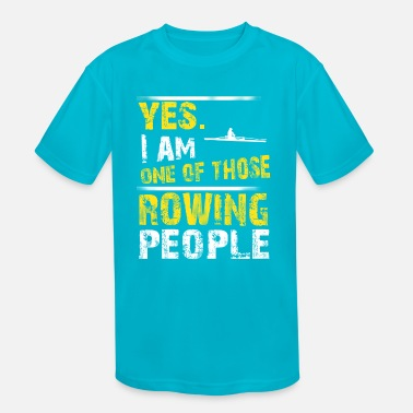 One of those ROWING people - Kids' Sport T-Shirt