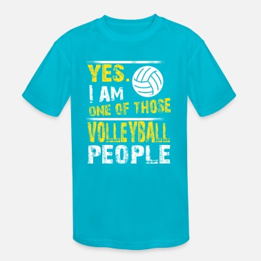 One of those VOLLEYBALL people - Kids' Sport T-Shirt