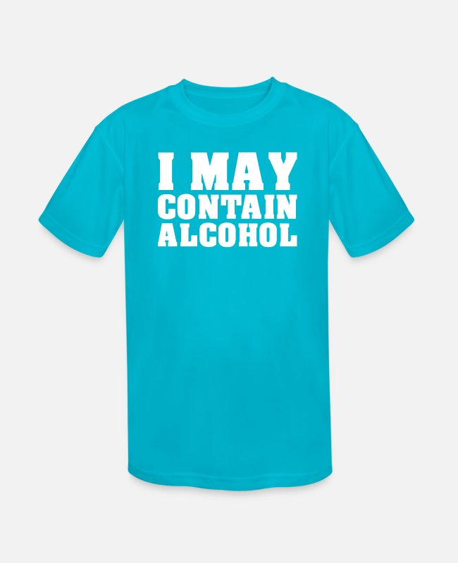 Maybe T-Shirts - I could contain alcohol Alcoholic drinker - Kids' Sport T-Shirt turquoise