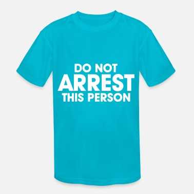 Arrest Warrant ARREST PERSON - Kids' Sport T-Shirt