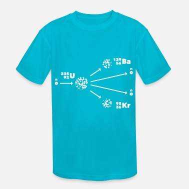 Nuclear Nuclear Fission Nuclear Physicist - Kids' Sport T-Shirt