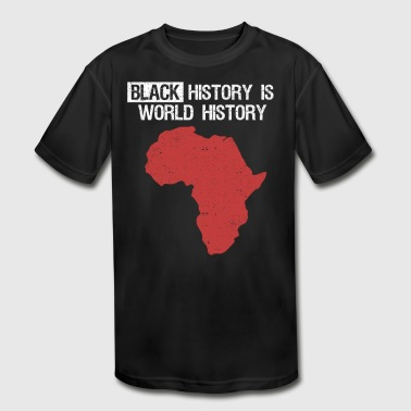 Black History Is World History Month African American - Kid's Moisture Wicking Performance T-Shirt