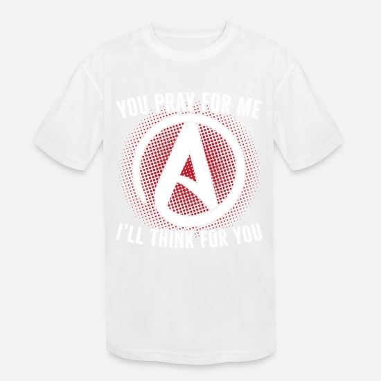 Agnostic T-Shirts - Agnostic You Pray I Think Science Symbol Gift - Kids' Sport T-Shirt white