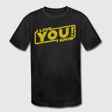 i love you i know movie quote Leia Han Blockbuster - Kid's Moisture Wicking Performance T-Shirt