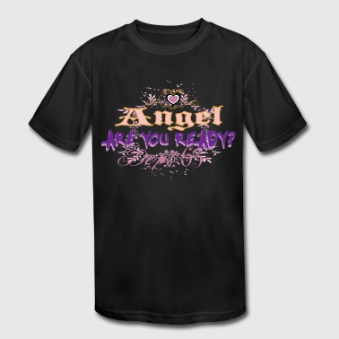 Angel Ready angel are you ready - Kid's Moisture Wicking Performance T-Shirt