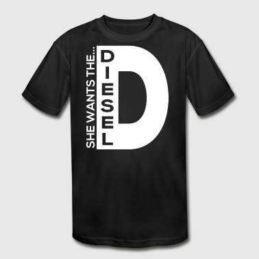 She Wants The D Diesel - Kid's Moisture Wicking Performance T-Shirt