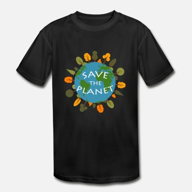 Save The Planet Save the Planet Environmental Friendly Green Clean - Kids' Sport T-Shirt