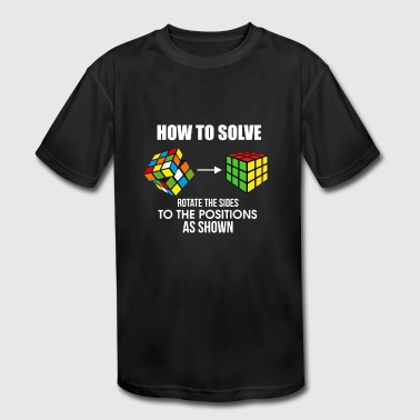 How To Solve Puzzle Cube - Funny Cubing - Kid's Moisture Wicking Performance T-Shirt