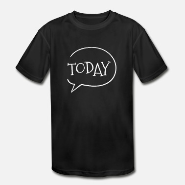 Today buble chat funny - Kids' Sport T-Shirt