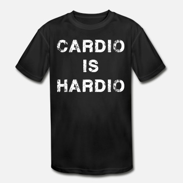Funny Gym workout product Gift Cardio is Hardio - Kids' Sport T-Shirt
