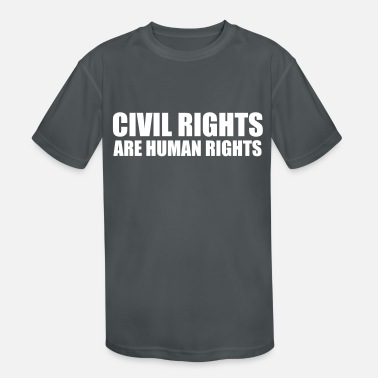 Civil Rights Civil Rights Human Rights, Political, Life - Kids' Sport T-Shirt