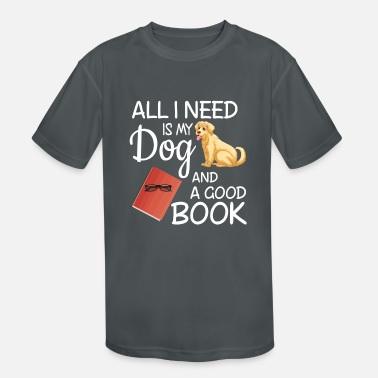 All I Need Is My Book And My Dog All I Need Is My Dog And A Good Book Funny - Kids' Sport T-Shirt