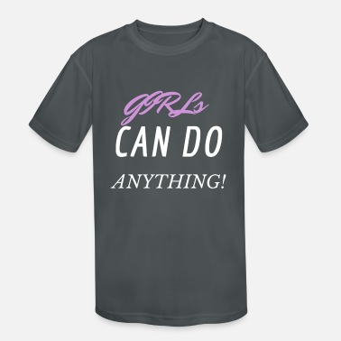 GIRLS CAN DO ANYTHING! - Kids' Sport T-Shirt