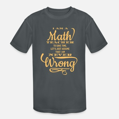 Funny Math Teacher Gift College High School - Kids' Sport T-Shirt