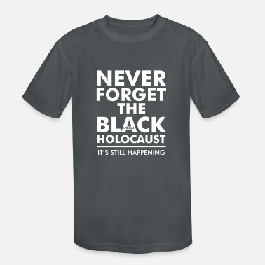 Never Forget the Black African Holocaust - Kids' Sport T-Shirt