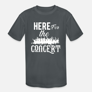 Concert Concert - Here for the concert - Kids' Sport T-Shirt