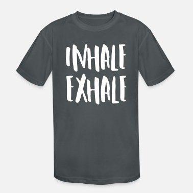 Inhale Inhale Exhale - Kids' Sport T-Shirt