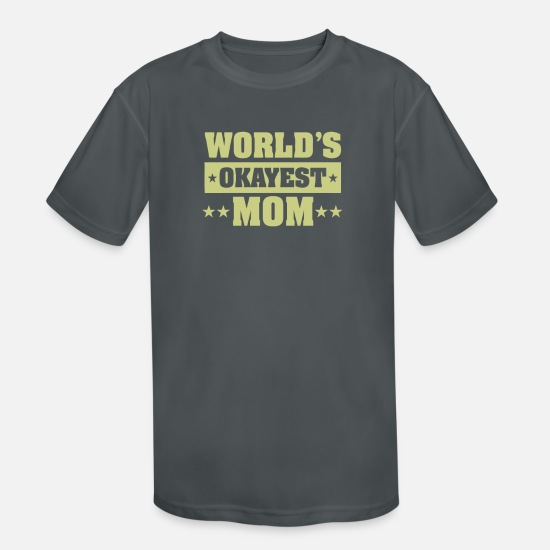 World's Best T-Shirts - World s Okayest Mom - Kids' Sport T-Shirt charcoal