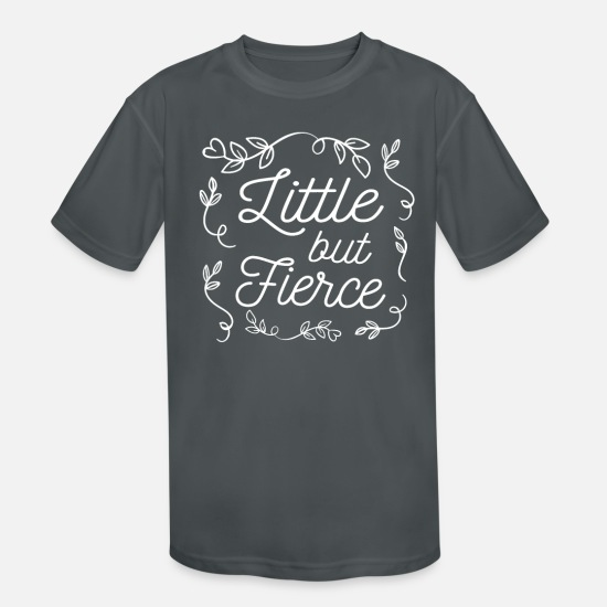 She T-Shirts - Little But Fierce - Cute Feminist Quote - Kids' Sport T-Shirt charcoal