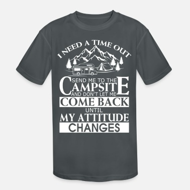 Time Out I Need A Time Out Campsite T Shirt - Kids' Sport T-Shirt