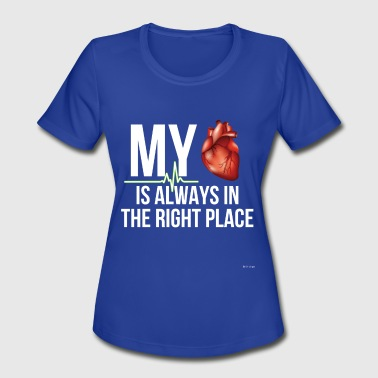 Always In My Heart My Heart Is Always In The Right Place - Women's Moisture Wicking Performance T-Shirt