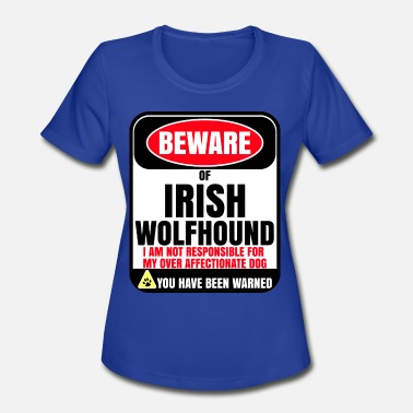 Wolfhound Beware Of Irish Wolfhound I Am Not Responsible - Women's Moisture Wicking Performance T-Shirt