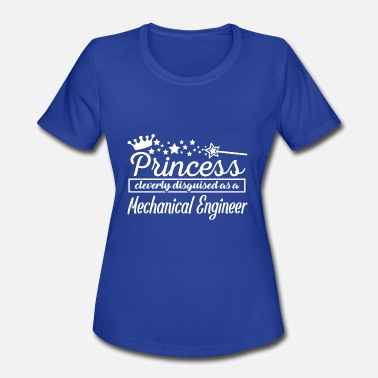 Princess Engineer Mechanical Engineer - Women's Moisture Wicking Performance T-Shirt