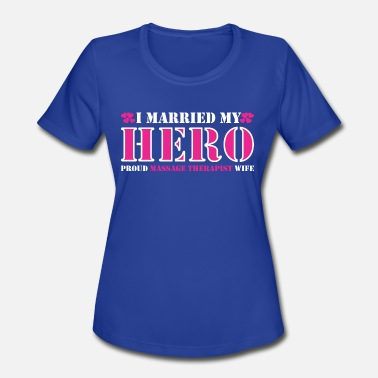 Wife Massage Therapist I Married Hero Proud Massage Therapist Wife - Women's Sport T-Shirt