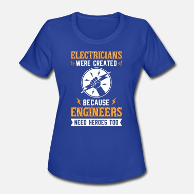 Funny Electrician Electricians Funny T Shirt For Fathers Day Gift - Women's Sport T-Shirt