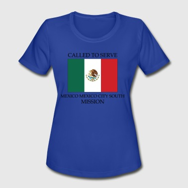 Mexico South Mexico Mexico City South LDS Mission Called to - Women's Moisture Wicking Performance T-Shirt