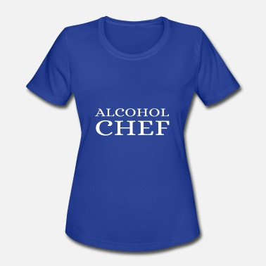 Alcohol Chef Alcohol Chef Funny Bartender Barman Barmaid Gift - Women's Moisture Wicking Performance T-Shirt