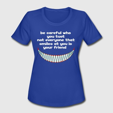 fake smiles funny quote - Women's Moisture Wicking Performance T-Shirt