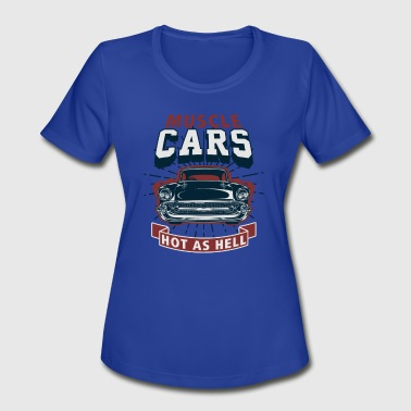 Oldschool Car Musclecars ! Hot as Hell! V8 Cars ! Oldschool - Women's Moisture Wicking Performance T-Shirt