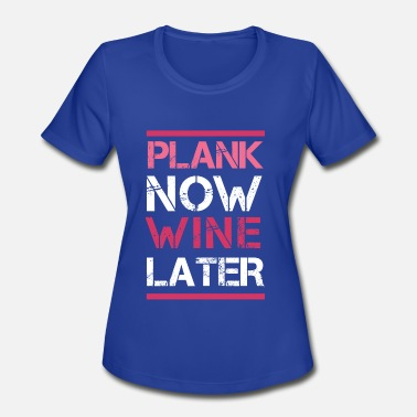 Bars Crossfit Plank Now Wine Later - Women's Sport T-Shirt