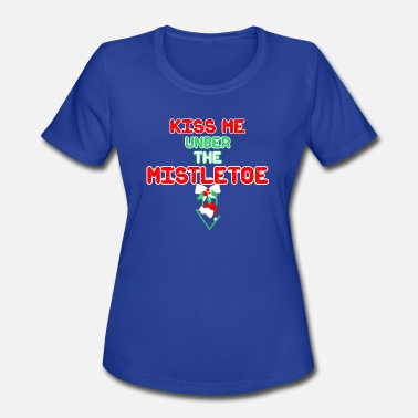 782cab5b7166c Kiss Me Under The Mistletoe Kiss Me Under The Mistletoe Christmas -  Women'