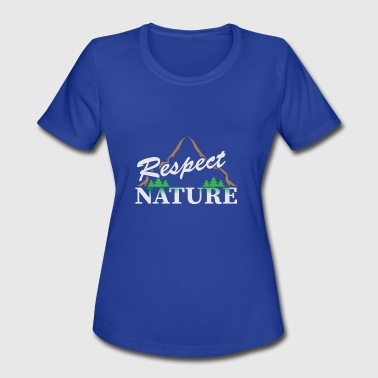 Respect Nature - Women's Moisture Wicking Performance T-Shirt