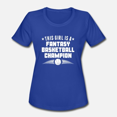 Champion Girl This Girl Is A Fantasy Basketball Champion - Women's Moisture Wicking Performance T-Shirt