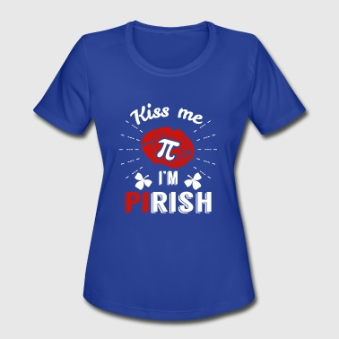 Kiss Me PI I'm Pirish 2017 New - Women's Moisture Wicking Performance T-Shirt