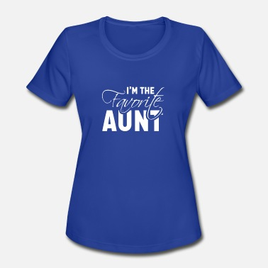 I'm The Favorite Aunt Best Auntie Loved Ones - Women's Moisture Wicking Performance T-Shirt