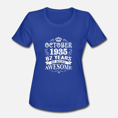 83 Year Old October 1935 Tee 83th Birthday Age 83 Year Old - Women's Moisture Wicking Performance T-Shirt