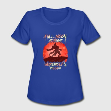 Full Moon Werewolf Full Moon Werewolf Delight - Women's Moisture Wicking Performance T-Shirt