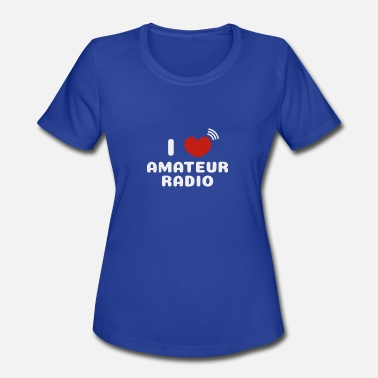 I Love Radio Cool I Love Amateur Radio - Women's Moisture Wicking Performance T-Shirt