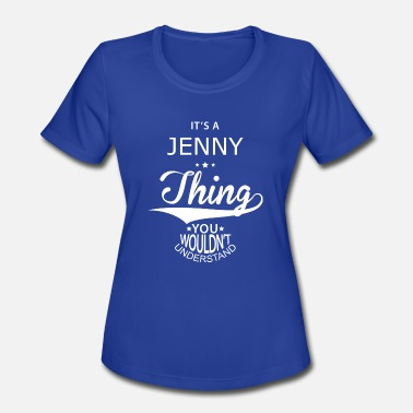 Jenny Jenny - Women's Moisture Wicking Performance T-Shirt