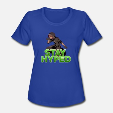Fusionfall Stay Hyped - Women's Moisture Wicking Performance T-Shirt