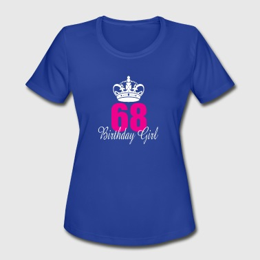 68 Birthday Birthday Girl 68 Years Old - Women's Moisture Wicking Performance T-Shirt
