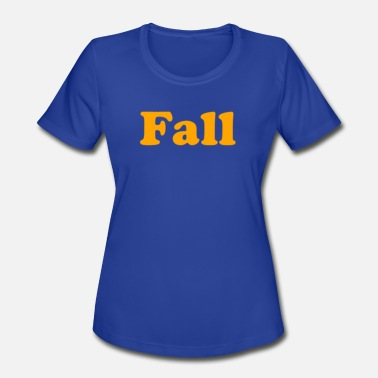 Fall Of The Wall Fall - Women's Moisture Wicking Performance T-Shirt