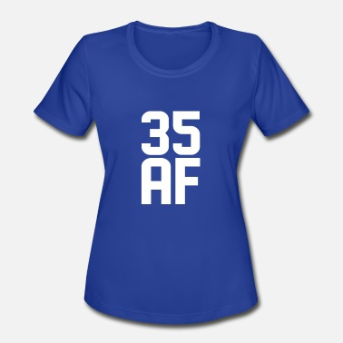 35 Years 35 AF Years Old - Women's Moisture Wicking Performance T-Shirt