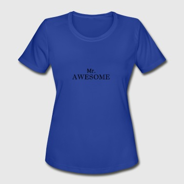 mr awesome - Women's Moisture Wicking Performance T-Shirt