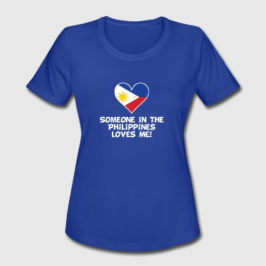 Someone In the Philippines Loves Me - Women's Moisture Wicking Performance T-Shirt